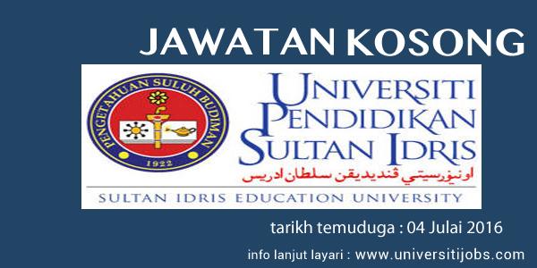Jawatan Kosong Universiti Pendidikan Sultan Idris (UPSI) 04 Jul 2016