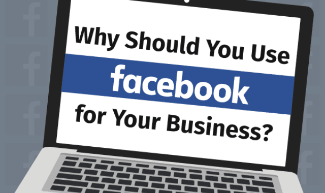 Why Should You Use Facebook for Your Business?
