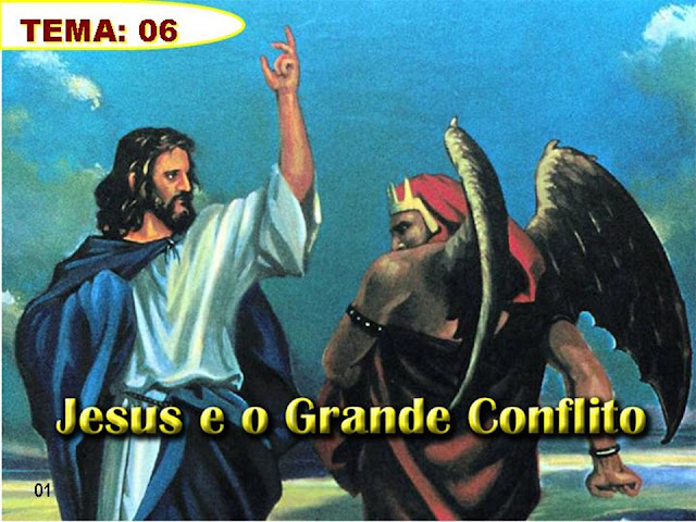 Tema 06_Jesus e o Grande Conflito