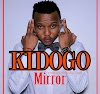Mp3 Download | Mirror - Kidogo | [Official Music Audio]-Enjoy......