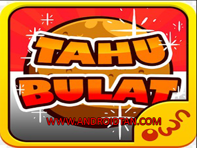 Download Tahu Bulat Mod Apk v9.2.0 Unlimited Money Terbaru 2017