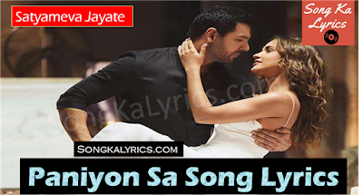 paniyon-sa-lyrics-song-john-aisha-sharma-satyameva-jayate