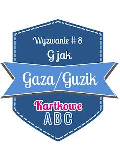 http://kartkoweabc.blogspot.com/2016/04/wyzwanie-8-g-jak-gazaguzik.html