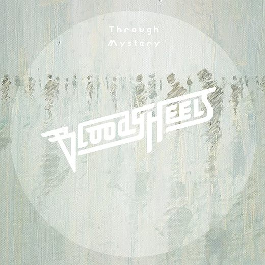 BLOODY HEELS - Through Mystery [digipak] (2017) full