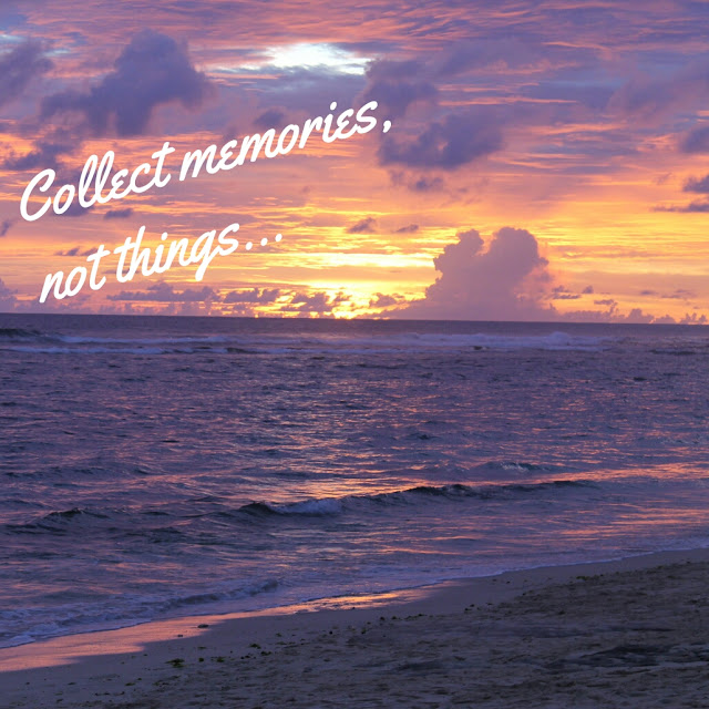collect moments, not things quote