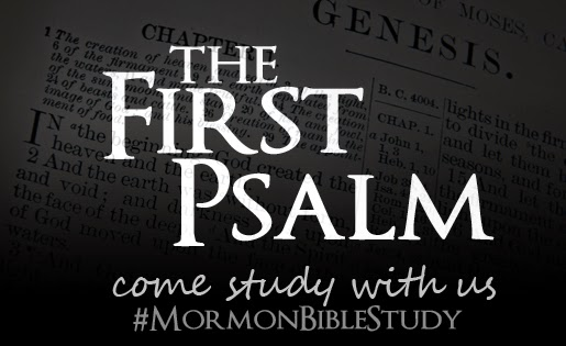 Mormon Bible Study: The First Psalm