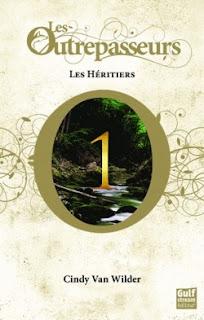 Les Outrepasseurs Tome 1: Les Héritiers/ Cindy Van Wilder