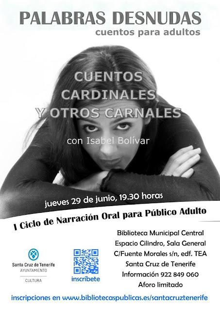 Isabel Bolívar en la sesión Cuentos cardinales y otros carnales. 29 de junio a las 19:30h, en Santa Cruz de Tenerife. Entrada gratuita previa inscripción