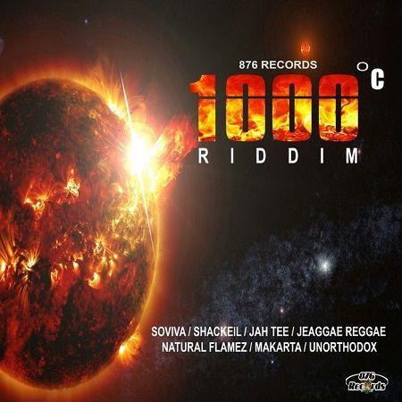 1000°C RIDDIM – 2018 – 876 RECORDS | Reggae Fresh