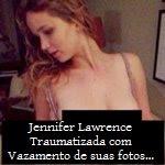 Jennifer Lawrence Traumatizada com Vazamento de suas fotos…