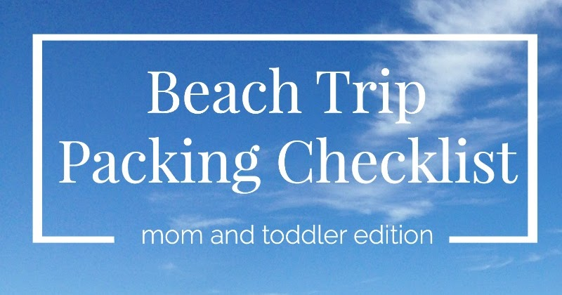 Beach Vacation Packing Checklist For Her  For Baby  A Hopeful Hood