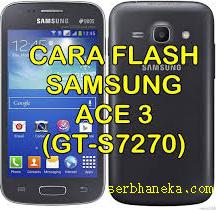 Cara Flash Samsung Galaxy Ace 3 GT-S7270 Melalui Odin,Ini Caranya1