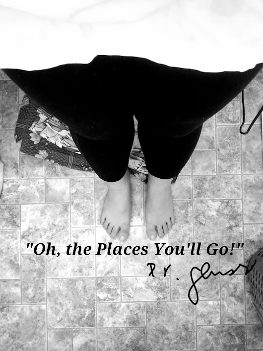 """Oh, the Places You'll Go"" -go somewhere everyday!"