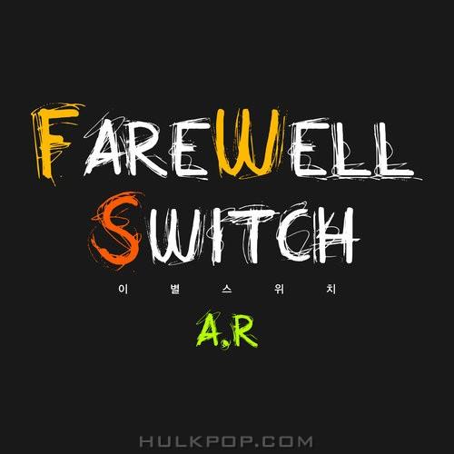 A.R – Farewell Switch – Single