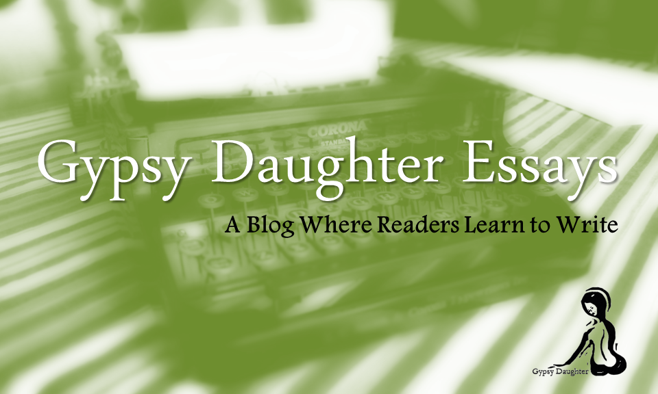 gypsy daughter essays welcome to gypsy daughter essays a typewriters sits paper loaded ready for a writer to begin writing