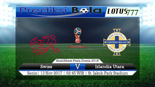 Lotus777.com Prediksi Bola Jalan Terbaik Kualifikasi Piala Dunia Eropa Swiss Vs Irlandia Utara 13 November 2017