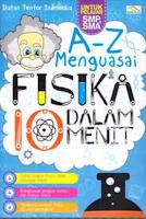 A - Z Menguasai Fisika dalam 10 Menit