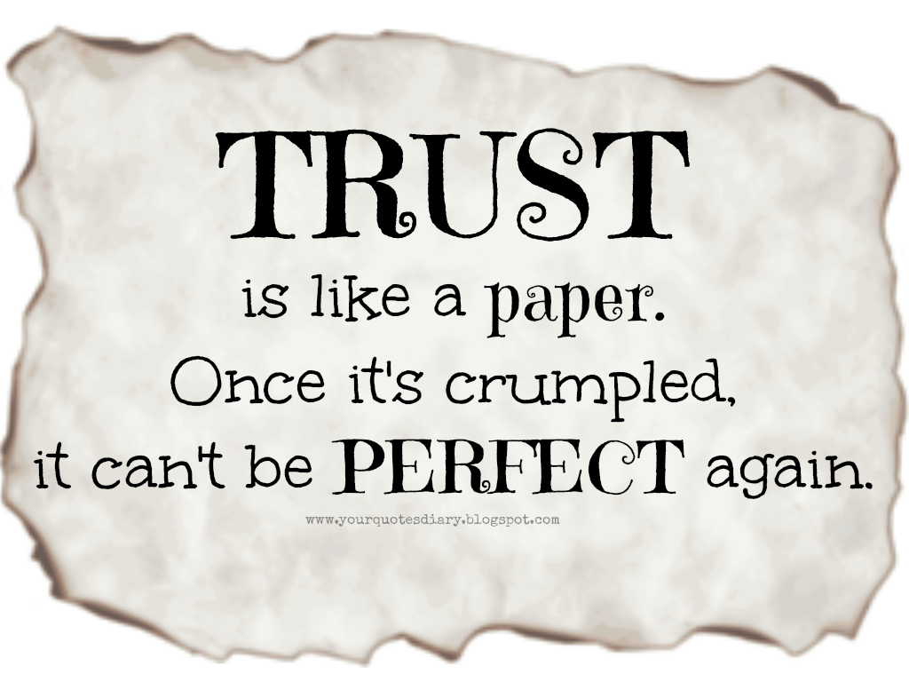 Trust Is Like A Paper Your Quotes Diary