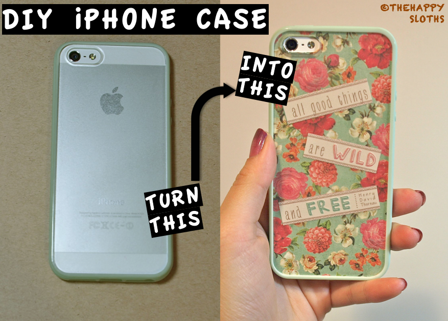 DIY iPhone Case | The Happy Sloths: Beauty & Makeup Review ...
