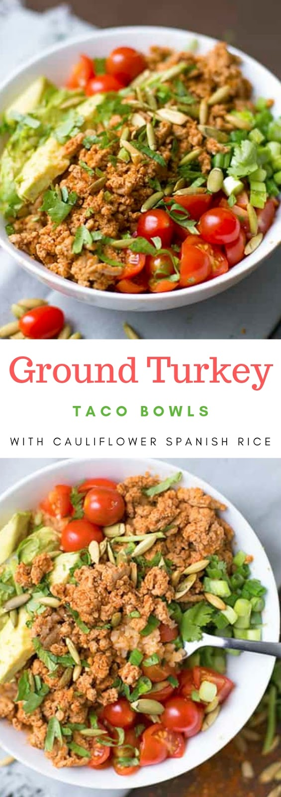 Ground Turkey Taco Bowls with Cauliflower Spanish Rice #turkey #taco #bowl #cauliflower #rice #lunch