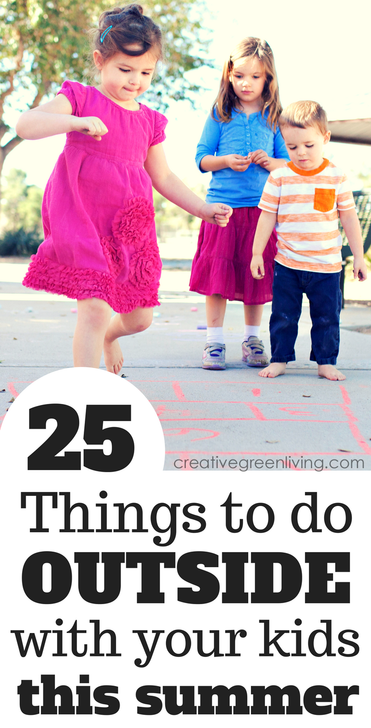 25 things to do outside with your kids this summer creative green living. Black Bedroom Furniture Sets. Home Design Ideas