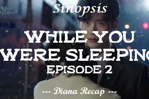 Sinopsis While You Were Sleeping Episode 2