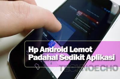 cara mengatasi hp android lemot padahal sedikit aplikasi