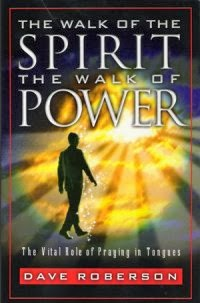 The Walk of the Spirit, The Walk of Power — Vital Role of Praying in Tongues