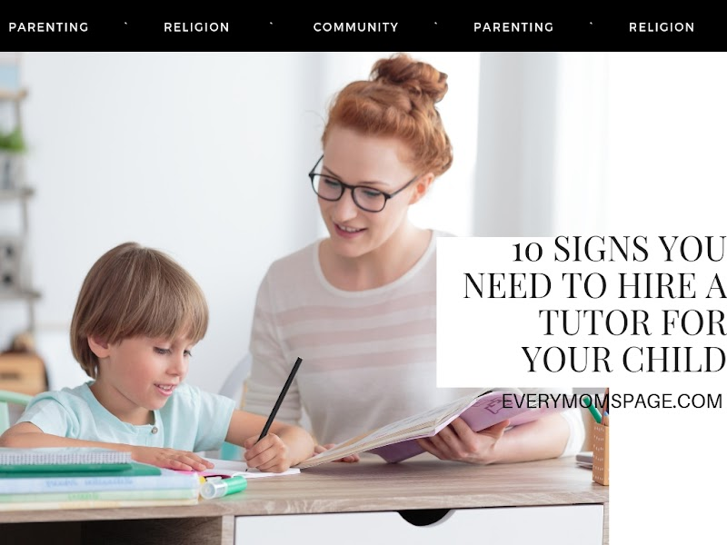 10 Signs You Need to Hire a Tutor for Your Child