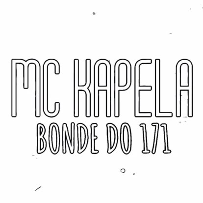 Baixar Bonde do 171 MC Kapela Mp3 Gratis