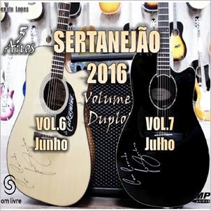 Sertanejão Vol. 6 e 7 Junho e Julho 2016 CD Sertanej 25C3 25A3o 2016 Vol