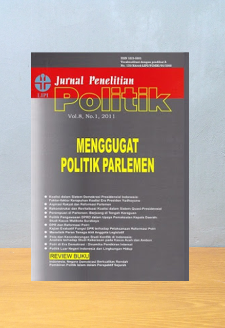 JURNAL PENELITIAN POLITIK VOL.8 NO.1 THAHUN 2011, Lipi Press