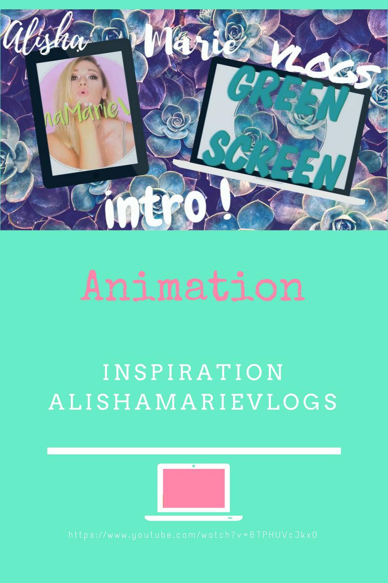 animation fond vert inspiration intro chaîne youtube Alisha Marie Vlogs