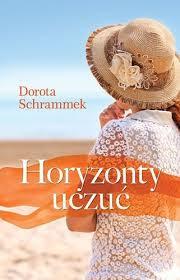 """Horyzonty uczuć"" – Dorota Schrammek"