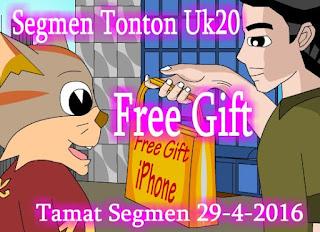 http://ucingkadayan.blogspot.com/2016/04/segmen-tonton-uk20-free-gift.html