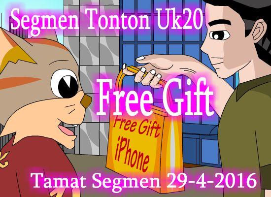 Segmen Tonton Uk20 Free Gift