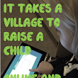 It Takes a Village to Raise a Child On and Offline