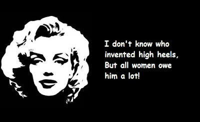 """Marilyn Monroe Quotes About High Heels"""