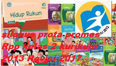 Silabus Prota Promes Rpp kelas 2 Kurikulum 2013 Revisi 2017