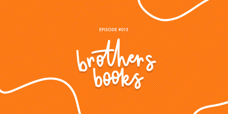 Podcast episode cover art - Episode 13 of Rants and Reviews is all about the Vlog Brothers, otherwise known as John Green and Hank Green. We discuss all their books at length.
