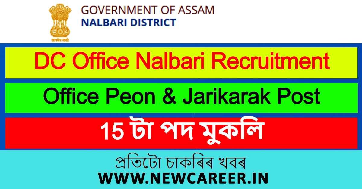 DC Office Nalbari Recruitment 2020 : Apply For 15 Office Peon & Jarikarak Post