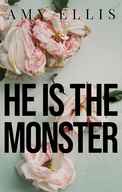 Book cover for He is the Monster by Amy Ellis