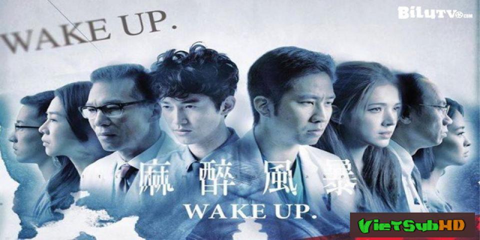 Phim Bão Tố Gây Mê Phần 1: Thức Tỉnh Hoàn Tất (06/06) VietSub HD   Wake Up 2016