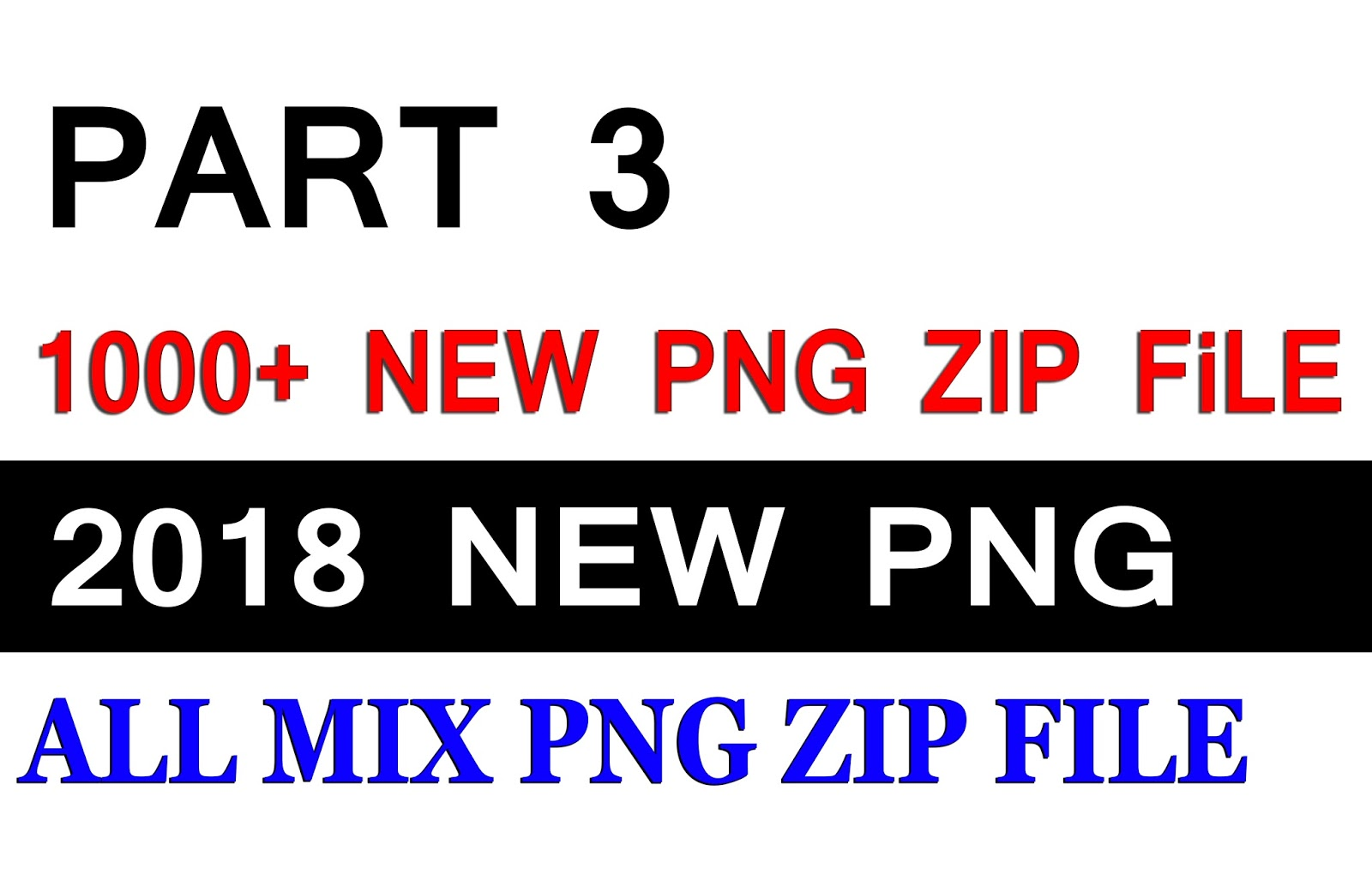 Part 3 ) New 1000 Png Zip File, 2018 New All Png, Photoshop