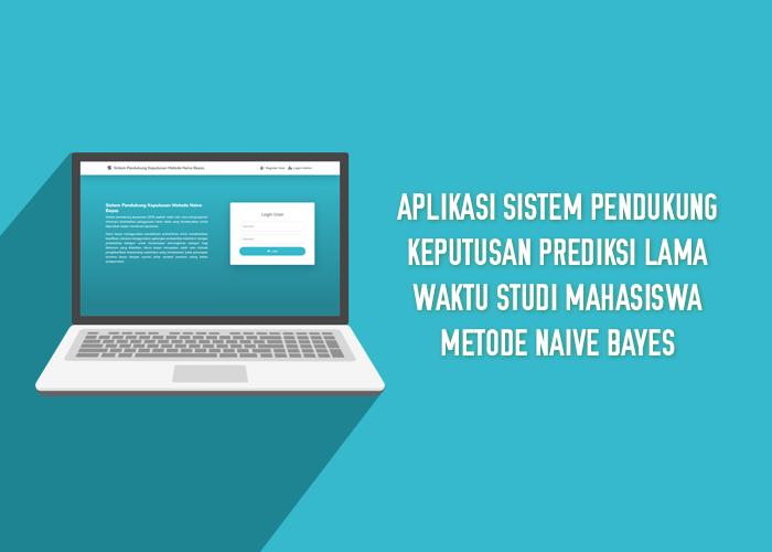 Aplikasi Sistem Pendukung Keputusan Prediksi Lama Waktu Studi Mahasiswa Metode Naive Bayes - SourceCodeKu.com