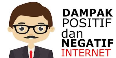 Dampak Positif dan Negatif Penggunaan Internet