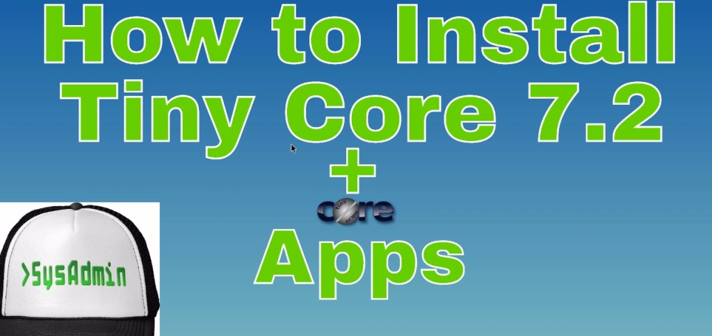 How to Install Tiny Core Linux 7 2 on Hard Disk with Apps