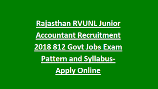 Rajasthan RVUNL Junior Accountant Recruitment Notification 2018 812 Govt Jobs Exam Pattern and Syllabus-Apply Online