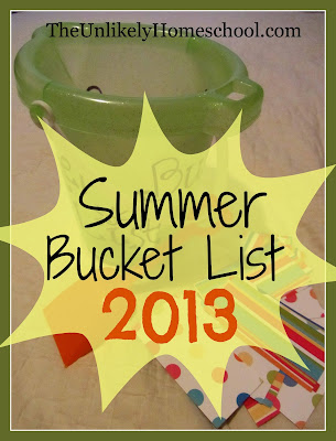 Summer Bucket List 2013-The Unlikely Homeschool