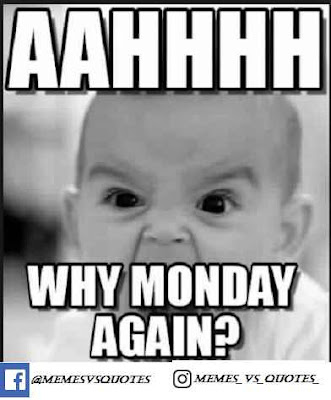 Why monday again